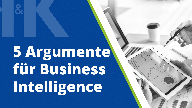 5 Argumente für Business Intelligence